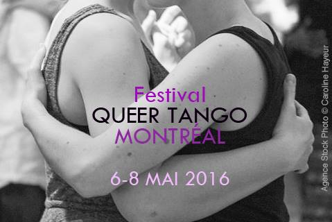 Festival Queer Tango Montreal – May 6-8, 2016