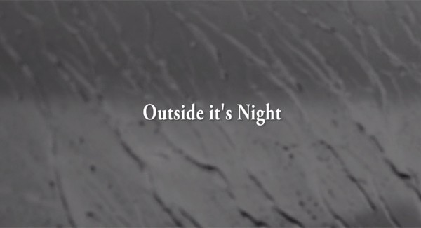 'Outside it's Night' - Music Video