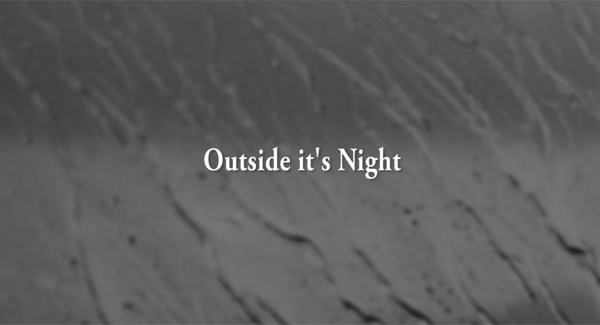 'Outside it's Night' – Music Video