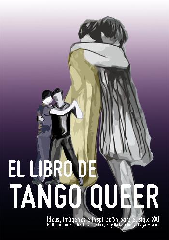 El libro de tango queer – informe de los progresos y ¡llamada de auxilio!