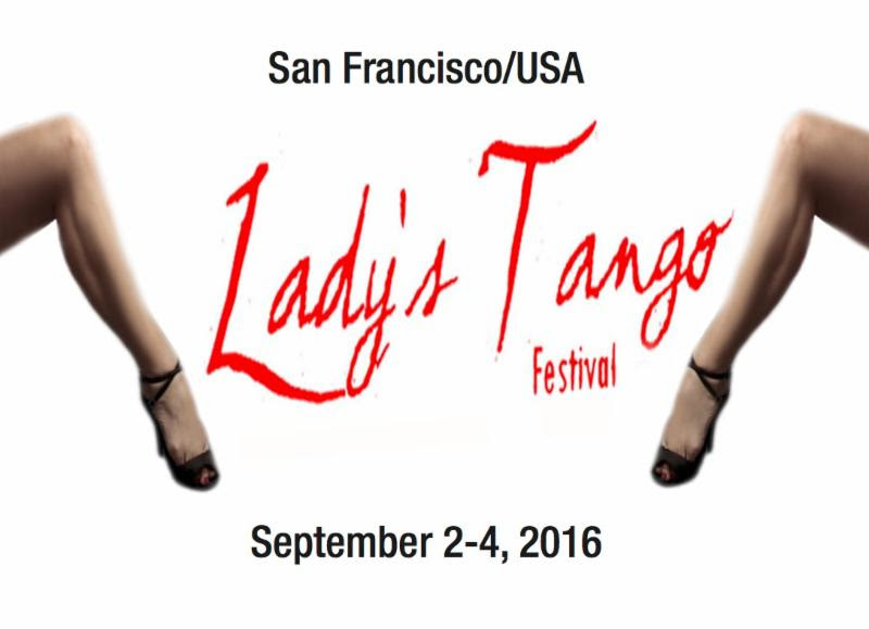 San Francisco's 4th Annual Lady's Tango Festival 2016 – Save The Dates!