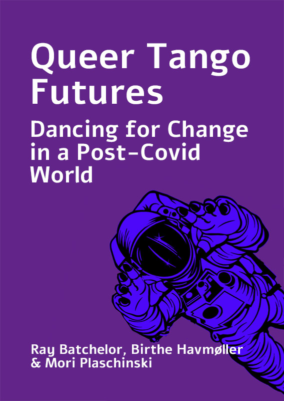 Queer Tango Futures: Dancing for Change in a Post-Covid World